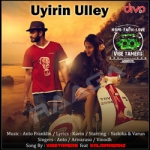 Uyirin Ulley songs