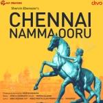Chennai Namma Ooru songs