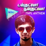 Damkutla Dumkutla - TNPL Anthem songs