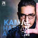 Kamal Hassan Anthem