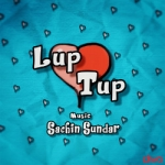 Lup Tup songs