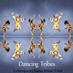 Dancing Tribes - Contemporary Native African Tribal songs