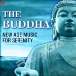 The Buddha - New Age Music For Serenity
